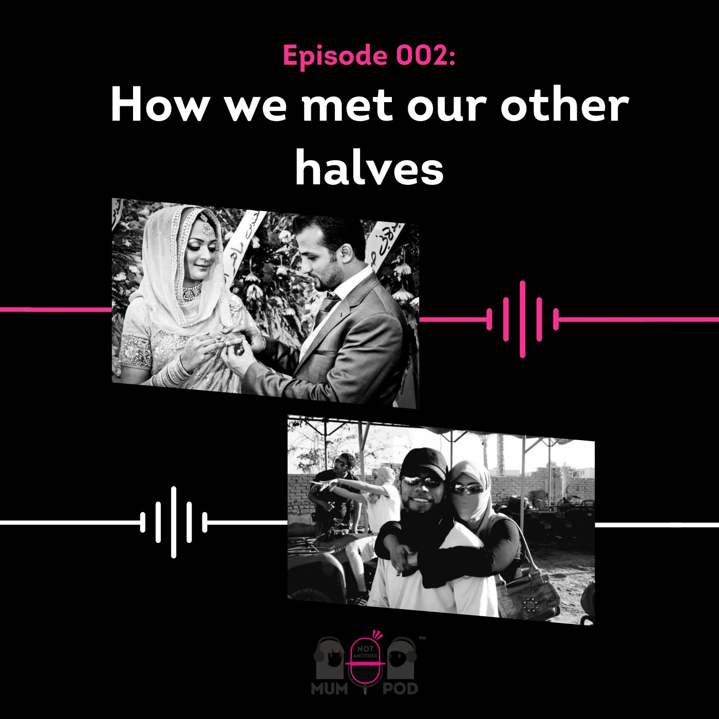 How we met our halves